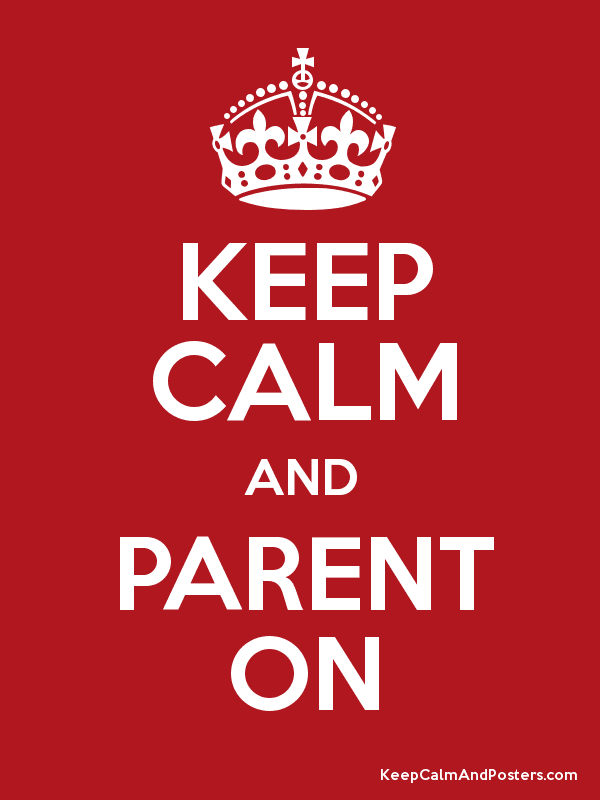 KEEP CALM AND PARENT ON Poster