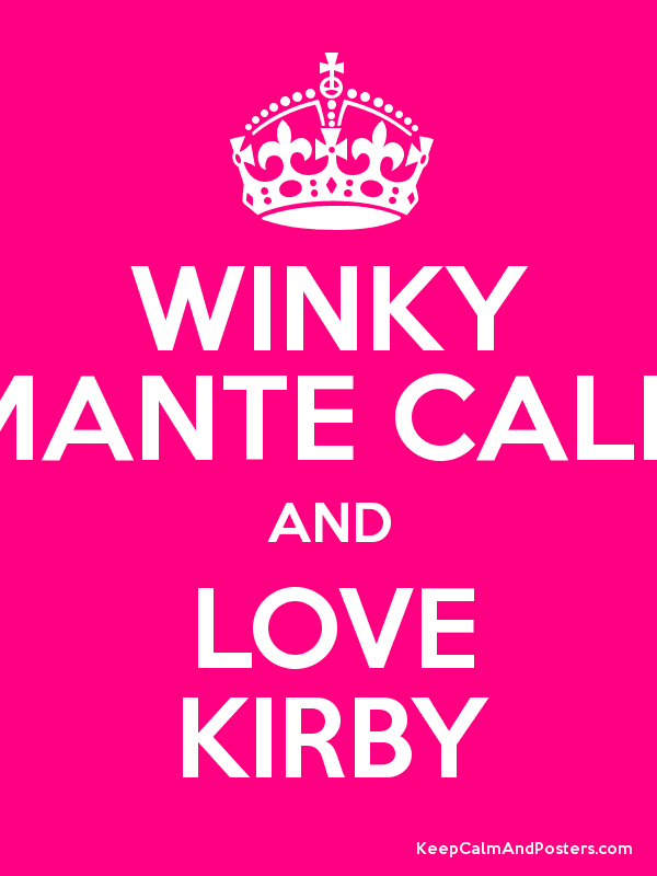 WINKY MANTE CALM AND LOVE KIRBY - Keep Calm and Posters