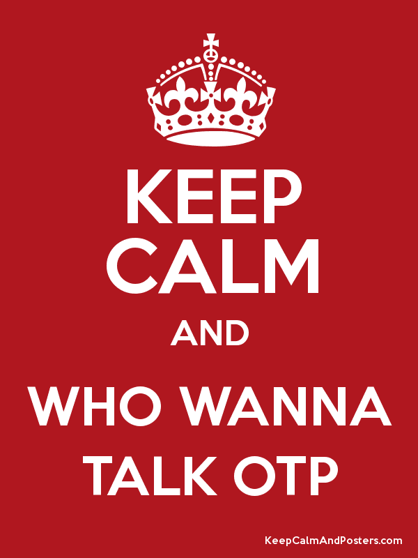 KEEP CALM AND WHO WANNA TALK OTP Poster