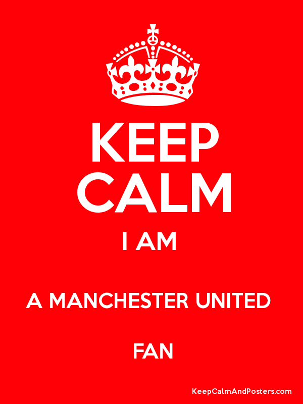 KEEP CALM I AM  A MANCHESTER UNITED  FAN Poster