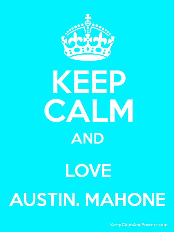 KEEP CALM AND LOVE AUSTIN. MAHONE Poster