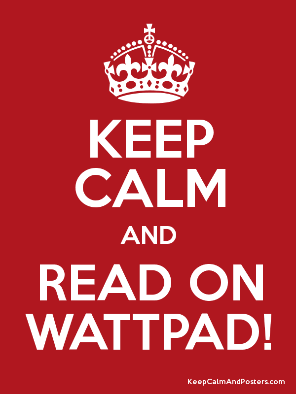 KEEP CALM AND READ ON WATTPAD! - Keep Calm and Posters