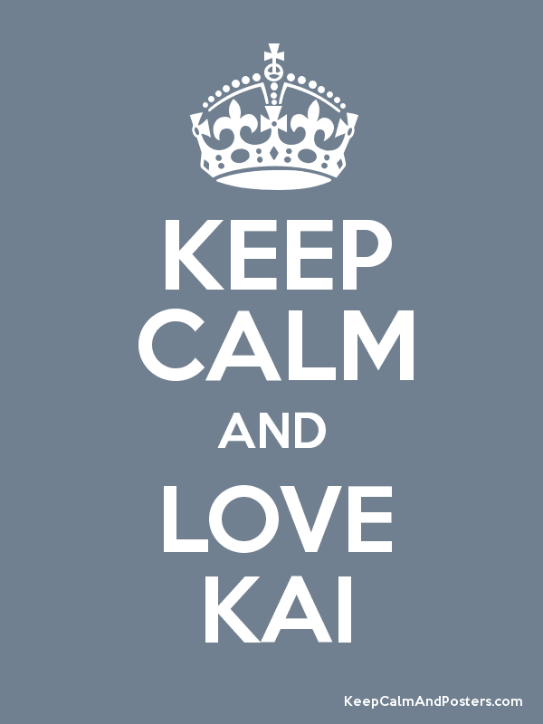Image result for keep calm and love kai