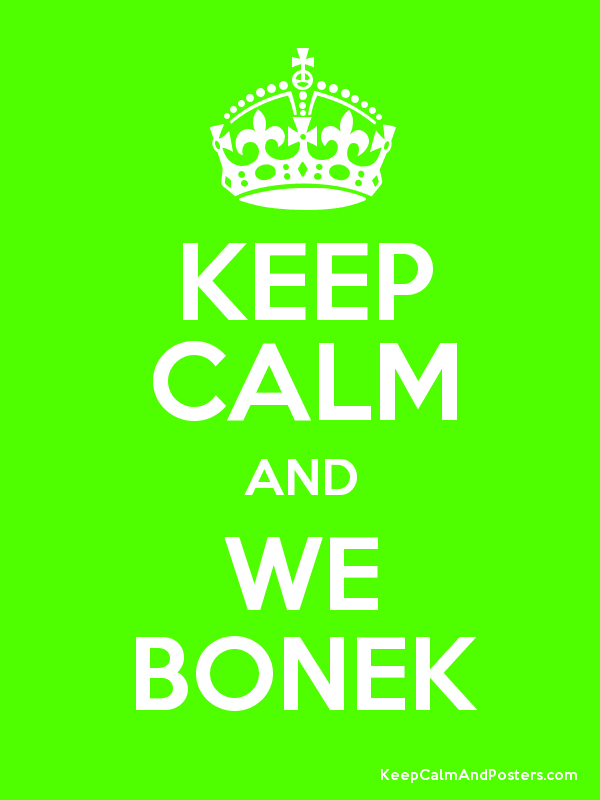 KEEP CALM AND WE BONEK Poster