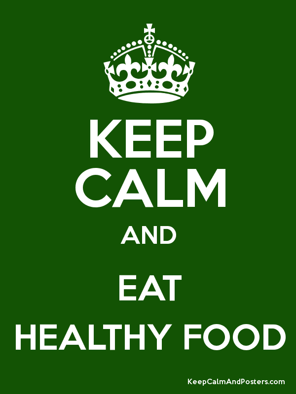 keep calm and eat healthy food keep calm and posters generator