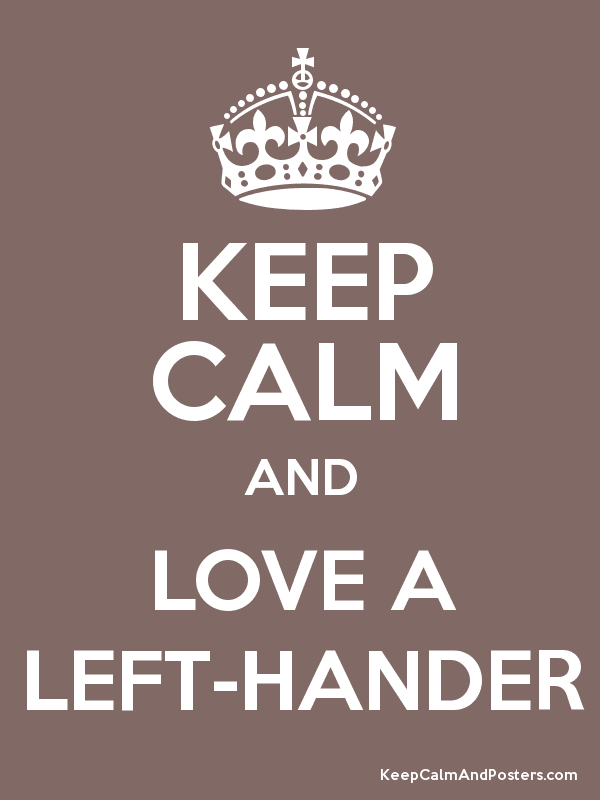 KEEP CALM AND LOVE A LEFT-HANDER Poster