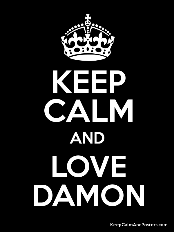 KEEP CALM AND LOVE DAMON Poster