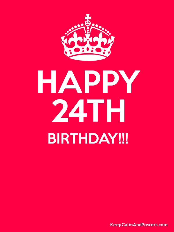 happy 24th birthday keep calm and posters generator maker for
