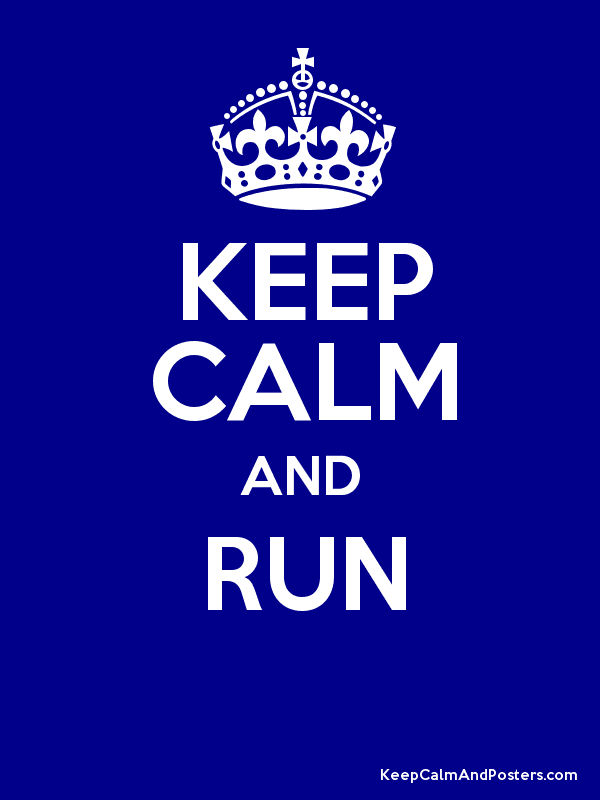 KEEP CALM AND RUN   Poster