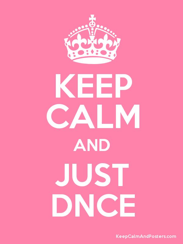 KEEP CALM AND JUST DNCE Poster