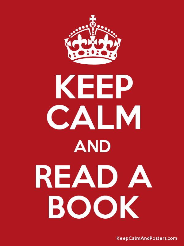 Keep Calm And Read A Book Keep Calm And Posters