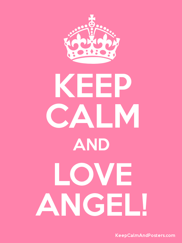 KEEP CALM AND LOVE ANGEL! Poster