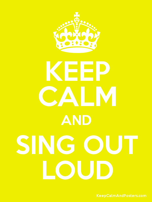 KEEP CALM AND SING OUT LOUD Poster
