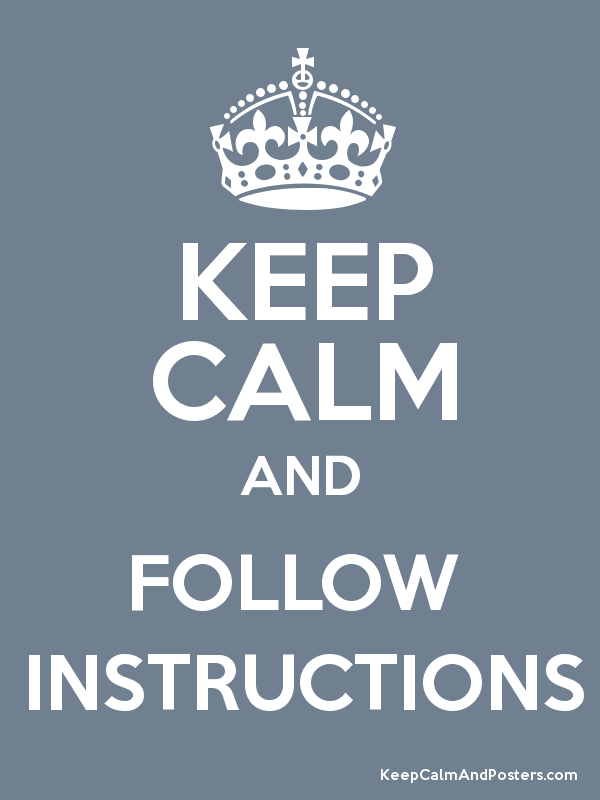 Keep Calm And Follow Instructions Keep Calm And Posters Generator