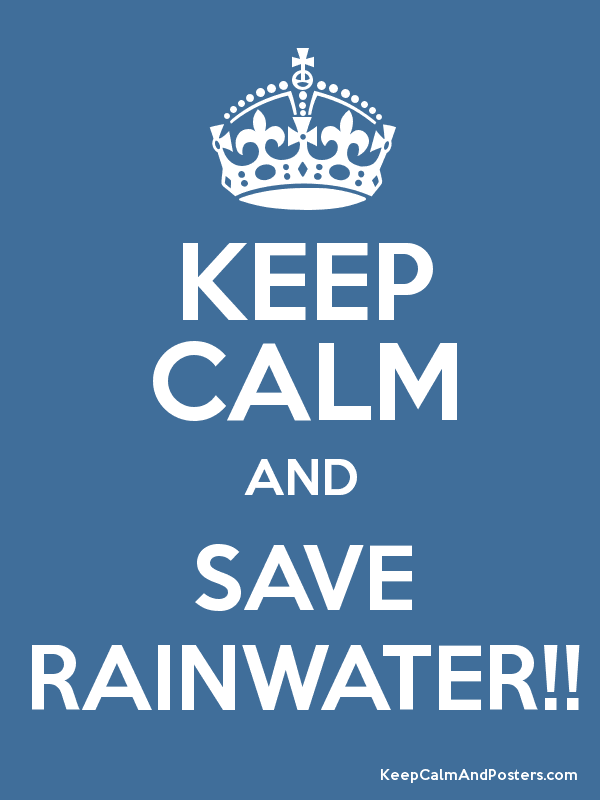 Keep calm and save rainwater keep calm and posters generator keep calm and save rainwater poster altavistaventures Gallery