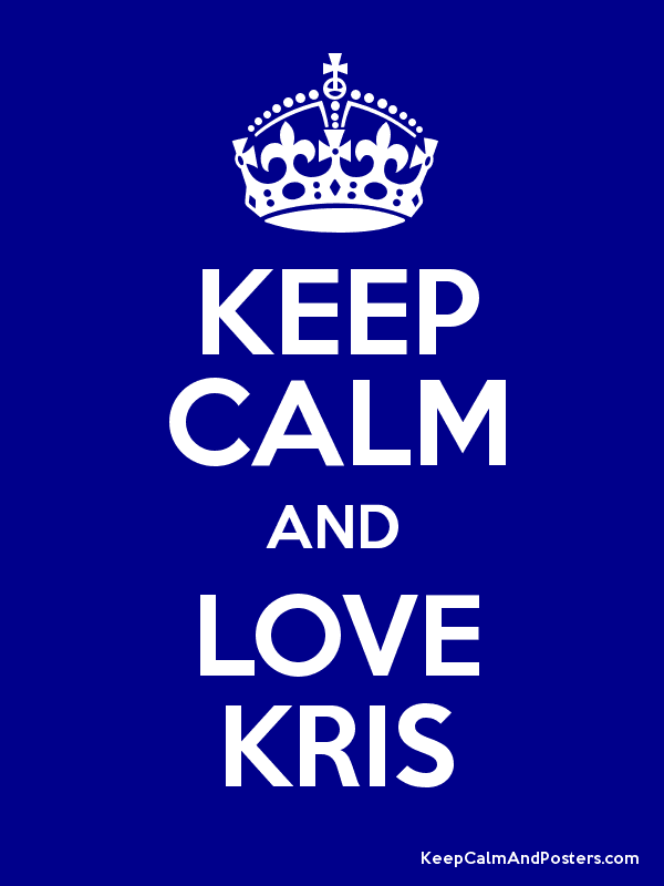 Image result for keep calm and love kris