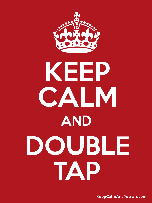 KEEP CALM AND DOUBLE TAP Poster