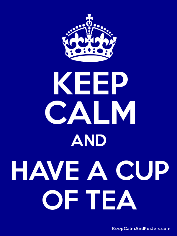 KEEP CALM AND HAVE A CUP OF TEA Poster
