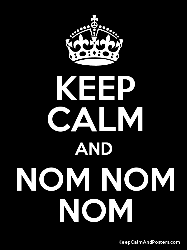 KEEP CALM AND NOM NOM NOM Poster