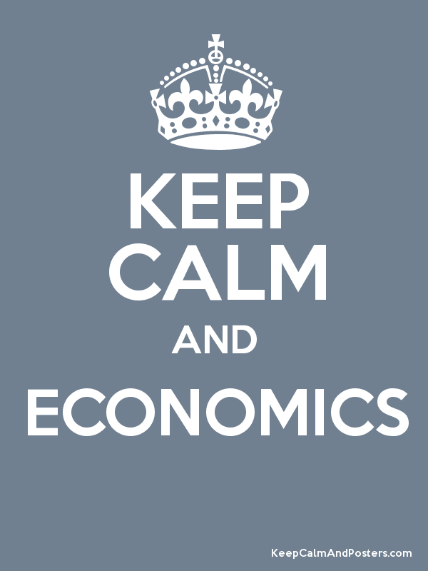 KEEP CALM AND ECONOMICS - Keep Calm and Posters Generator, Maker ...