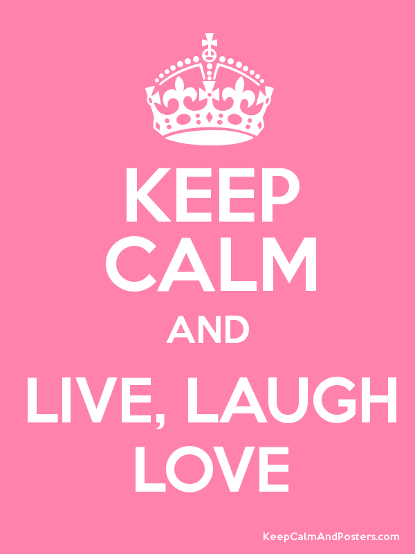 KEEP CALM AND LIVE, LAUGH LOVE Poster