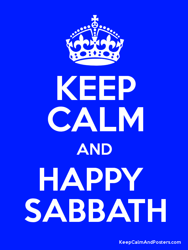 KEEP CALM AND HAPPY  SABBATH Poster