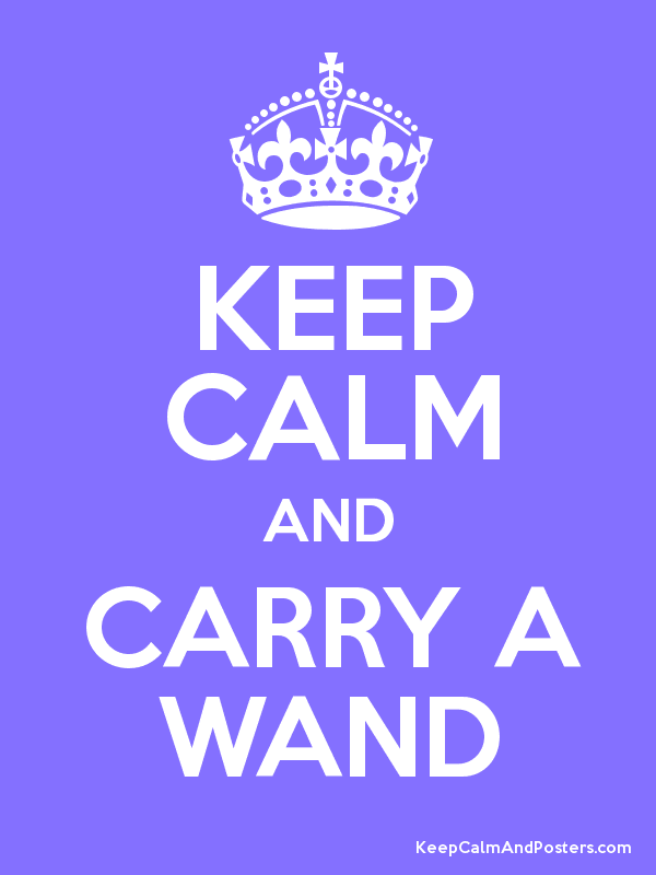 KEEP CALM AND CARRY A WAND Poster