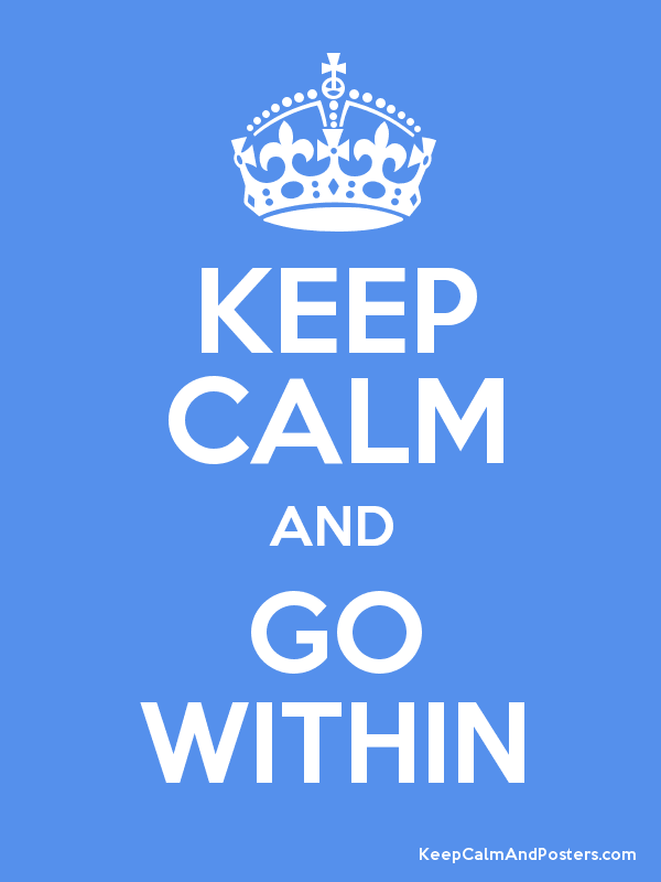 KEEP CALM AND GO WITHIN Poster
