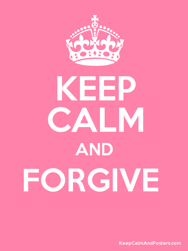 KEEP CALM AND FORGIVE   Poster