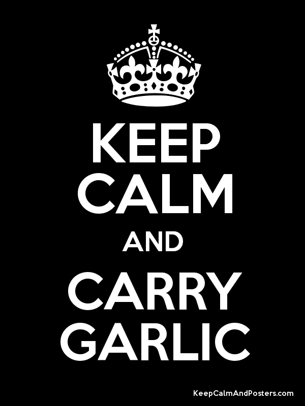 KEEP CALM AND CARRY GARLIC - Keep Calm and Posters Generator ...