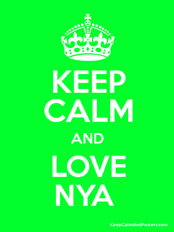 KEEP CALM AND LOVE NYA  Poster