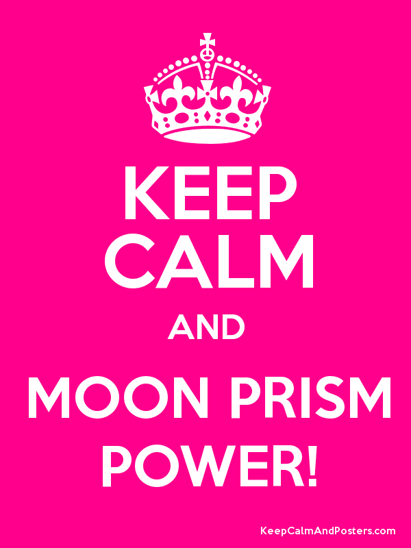 KEEP CALM AND MOON PRISM POWER! Poster