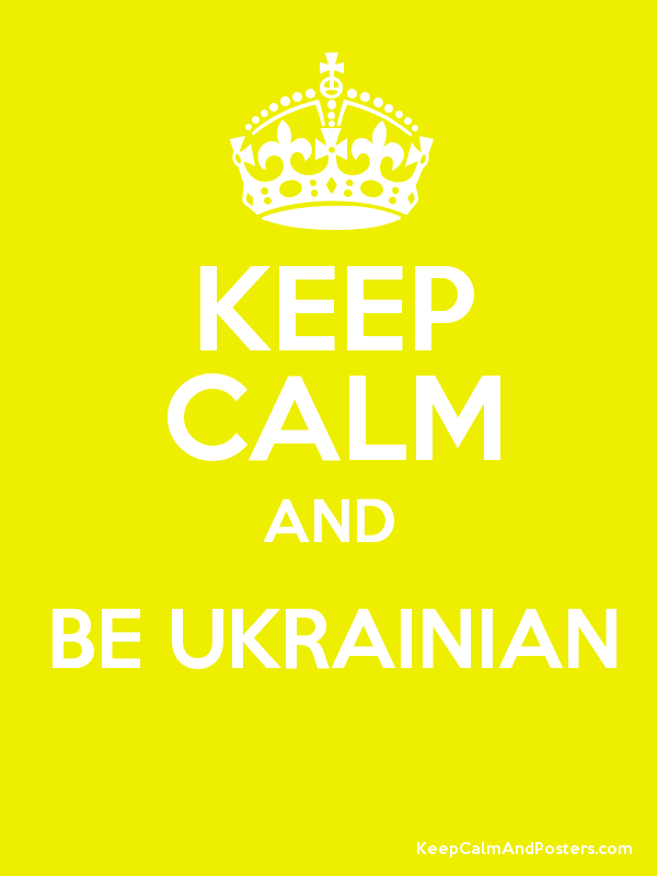 KEEP CALM AND BE UKRAINIAN  Poster