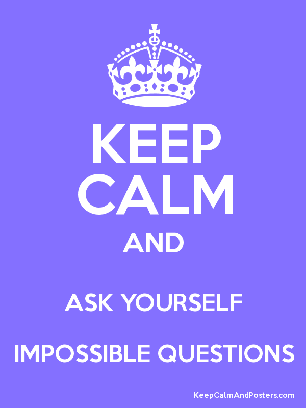 impossible questions to ask
