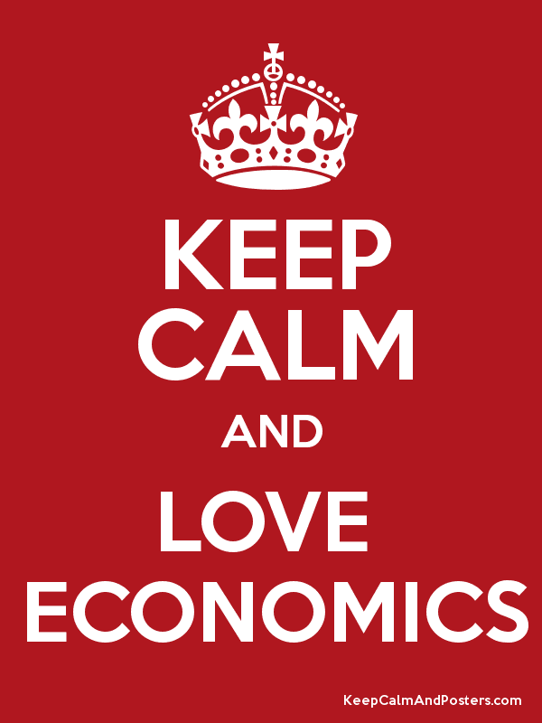 KEEP CALM AND LOVE ECONOMICS - Keep Calm and Posters Generator ...