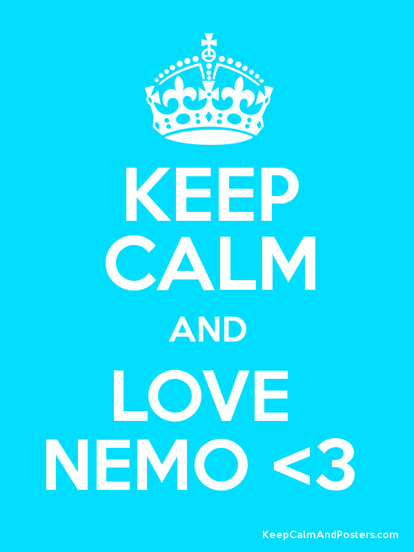 KEEP CALM AND LOVE  NEMO <3  Poster