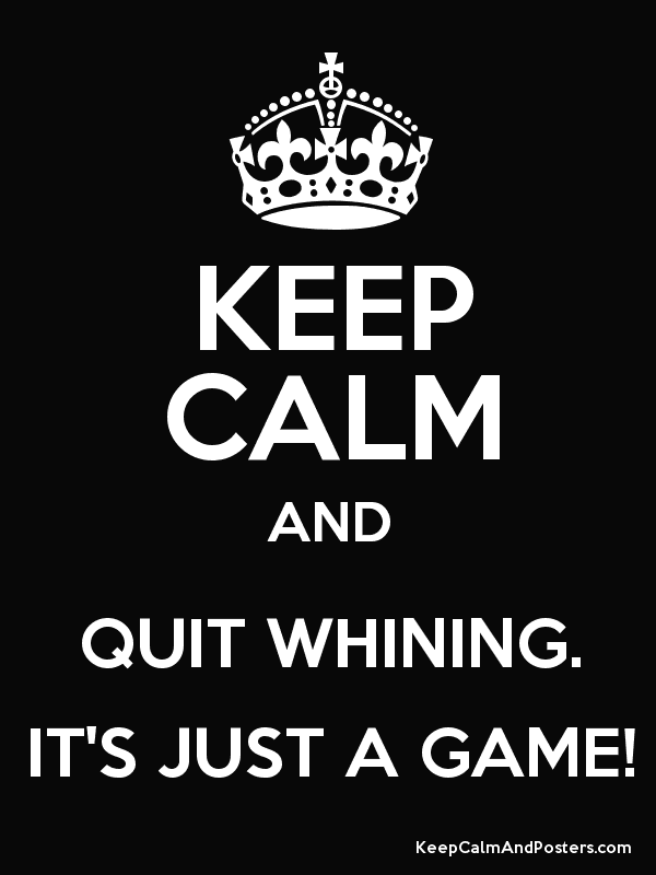 Image result for keep calm and quit this game