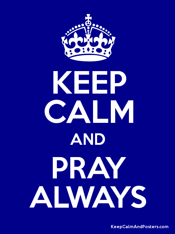 KEEP CALM AND PRAY ALWAYS Poster