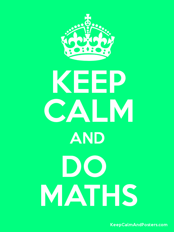 Image result for keep calm and do the maths