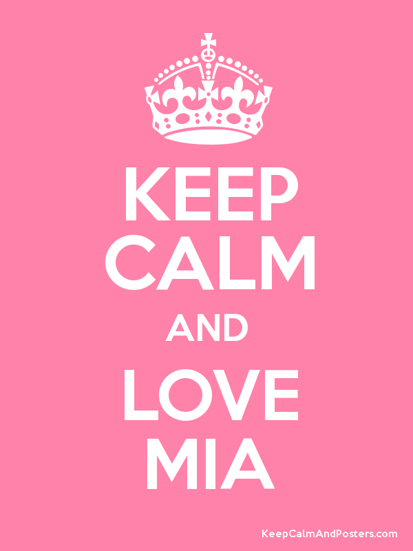 KEEP CALM AND LOVE MIA Poster