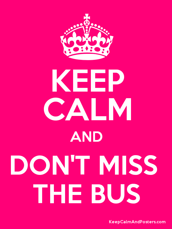 Image result for don't miss the bus
