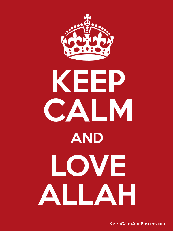 KEEP CALM AND LOVE ALLAH Poster
