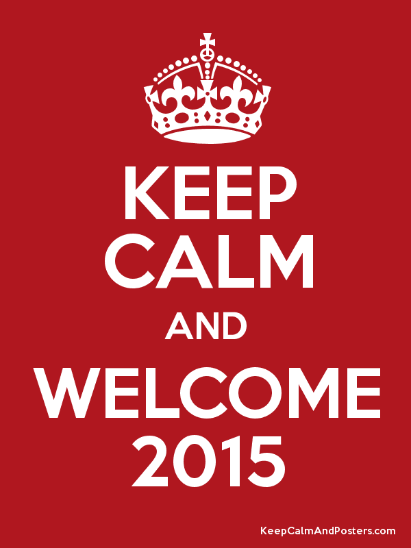 KEEP CALM AND WELCOME 2015 Poster