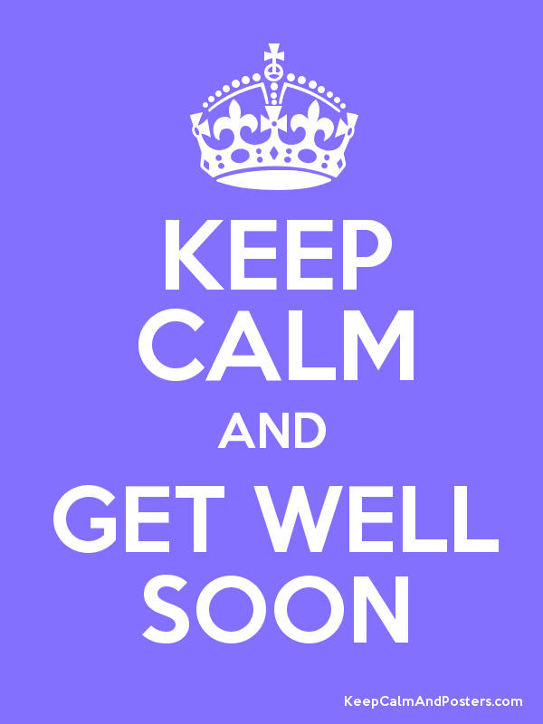 keep calm and get well soon keep calm and posters generator maker