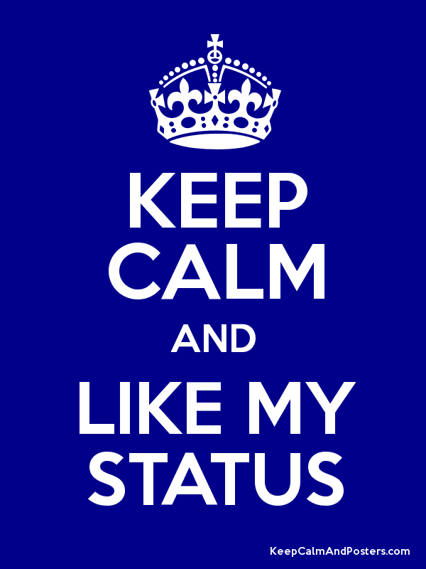 KEEP CALM AND LIKE MY STATUS Poster