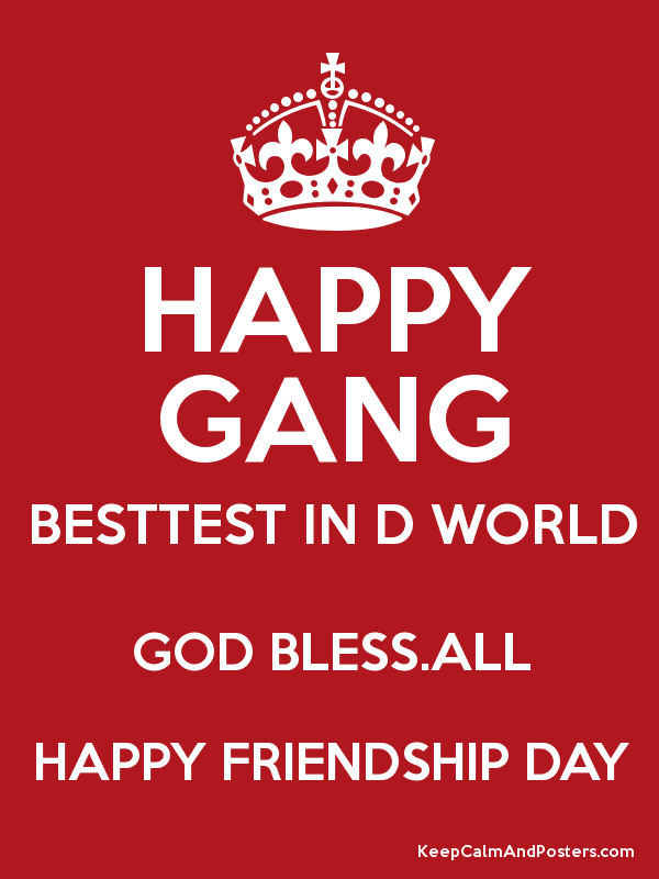 HAPPY GANG BESTTEST IN D WORLD GOD BLESSALL FRIENDSHIP DAY Poster