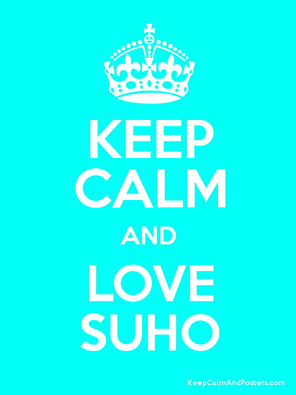 Image result for keep calm and love suho