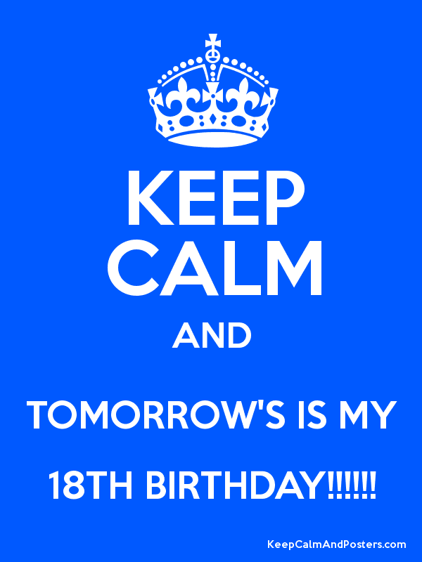 Keep calm and tomorrows is my 18th birthday keep calm and keep calm and tomorrows is my 18th birthday poster altavistaventures Gallery