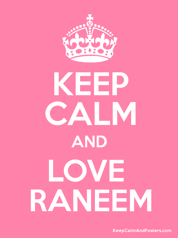 KEEP CALM AND LOVE  RANEEM Poster
