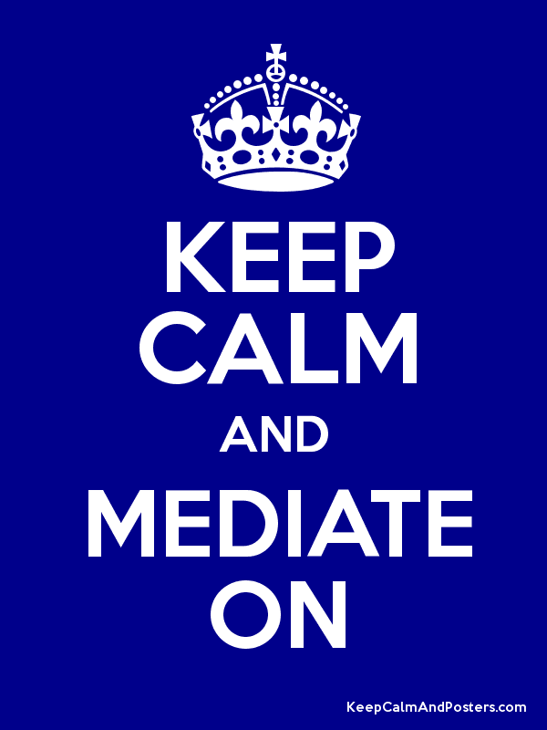 Image result for keep calm and mediate